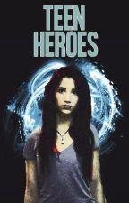 Teen Heroes by jazloveparamore