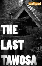 THE LAST TAWOSA by ZFtrugello