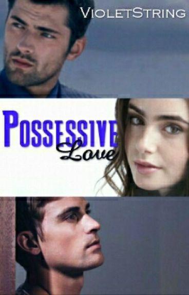 Possessive Love (PRIVATE)