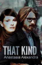 That Kind by Anastasia_Alexandra