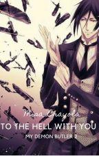 HE BROUGHT ME HELL ( SEBASTIAN MDB2 ) by Misa_Crayola
