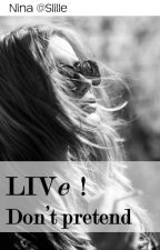 LIVe ! Don't pretend by Slille
