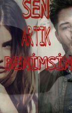 SEN ARTIK BENİMSİN by aleyna1608