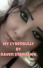 My Cyberbully by Raven_Starhawk