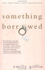 Something Borrowed, Emily Giffin by Kisy1102