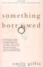 Something Borrowed, Emily Giffin by Kisy1102