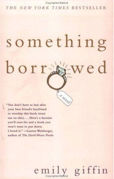 Something Borrowed, Emily Giffin