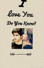 I Love You, Do You Know? [Discontinued] by dipelukeincalum