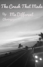 THE CRASH THAT MADE ME DIFFERENT (Niall Horan fic) by Claricepayne