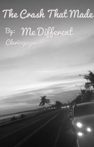 THE CRASH THAT MADE ME DIFFERENT (Niall Horan fic)