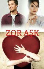 ZOR  AŞK by AyeGksu5