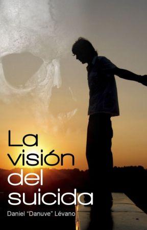 La visión del suicida by ProyectoDanuve
