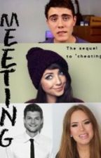 Meeting (Zoella, Alfie, Tanya and Jim) COMPLETED by xthegirlonlinex