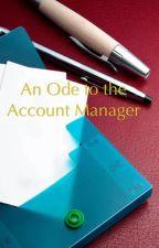 An Ode to the Account Manager by ChrisStefanyk