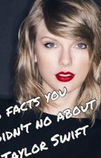 10 facts about Taylor Swift by lolzitemms
