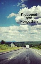 Kidapped and Forgotten by iluvgod7