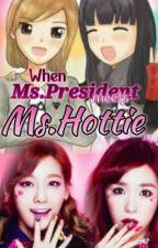 When Ms.President meets Ms. Hottie by XOLO_KSY9