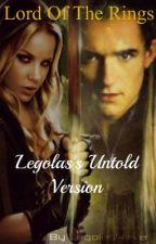 ❥Lord of the Rings... (Legolas's Untold Version)❥ by Legolas4eva