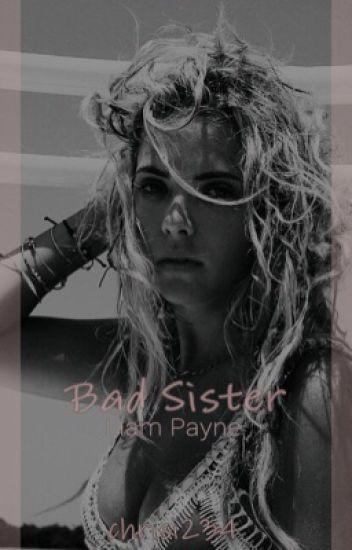 Bad Sister (Liam Payne FF)