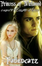 """Princess of Mirkwood - a sequel to """"Daughter of Elrond"""" by fadedcatz"""