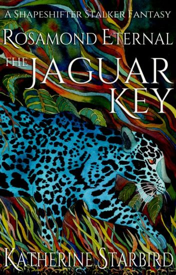Rosamond Eternal: The Jaguar Key (a shifter fantasy adventure romance)