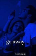 Go away ||Nash Grier [edytowane] by feshyshine