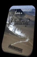 Love a Challenge? by abdofRahman
