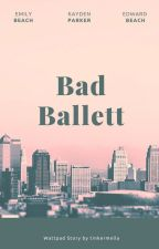 Bad Ballett by tinkermella