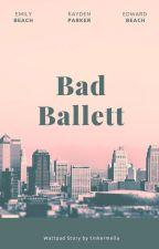 Bad Ballett by tinkermella