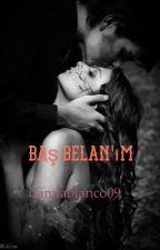 BAŞ BELAN'IM  by damlablanco09