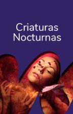 Criaturas Nocturnas by WattVampiros