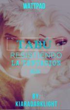 Tabú: resistiendo la tentación (Jelsa) by kiaradarklight