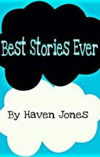 Best Stories Ever by jonsey7461
