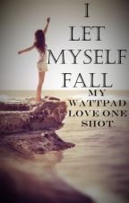 I Let Myself Fall (MWL ONE SHOT) by bastxlle