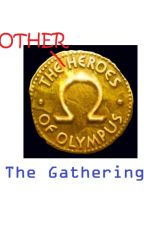 The Other Heroes of Olympus              Book One; The Gathering by myronjr