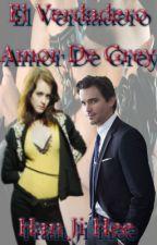 El Verdadero Amor De Grey (ADAPTACIÓN) by HanJiHee