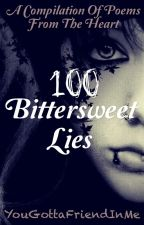 100 Bittersweet Lies [#Wattys2017] by YouGottaFriendInMe