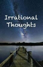 Irrational Thoughts by MifuTankian