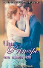 Um príncipe em minha vida by cegabrielass
