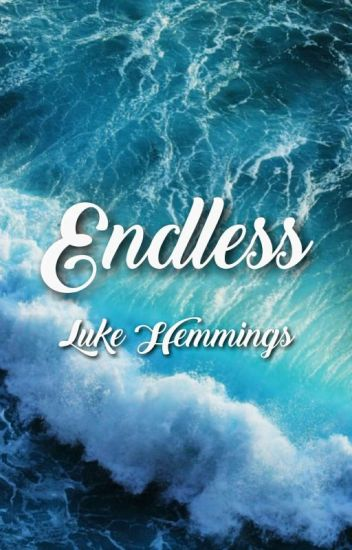 Endless • Luke Hemmings