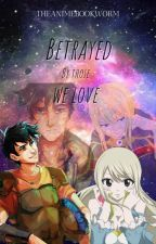 Betrayed by those we love {fairy tail x Percy Jackson fanfic} by TheAnimeBookworm