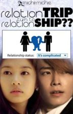RelationTRIP turn to RelationSHIP? by michiimichie