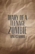 Diary of a Teenage Zombie by gingasaurus