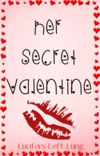 Her Secret Valentine [Short Story] by Lucifers-Left-Lung