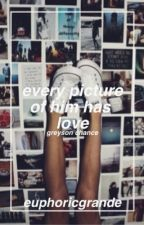 Every Picture Of Him Has Love / g.m.c by euphoricgrande