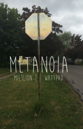 Metanoia by mil1lion