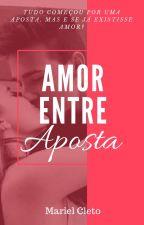 Amor entre aposta by MarielCleto
