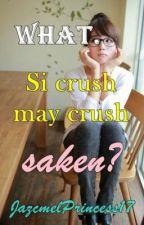 WHAT. Si crush may crush saken? by JazcmelPrincess17