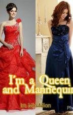 I'm a Queen and Mannequin by KarangJingga