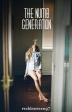 The Numb Generation by recklessteens97